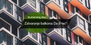 Read more about the article Zatvaranje balkona: Da ili ne?