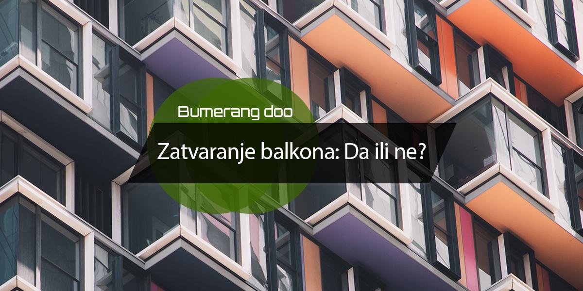 You are currently viewing Zatvaranje balkona: Da ili ne?