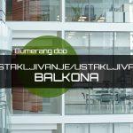 Ostakljivanje / Ustakljivanje balkona