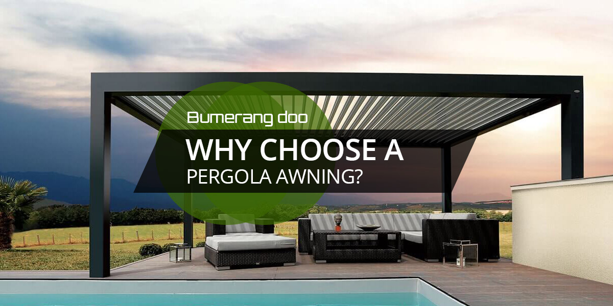 You are currently viewing Why choose a pergola awning?