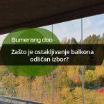 Zašto je ostakljivanje balkona odličan izbor?