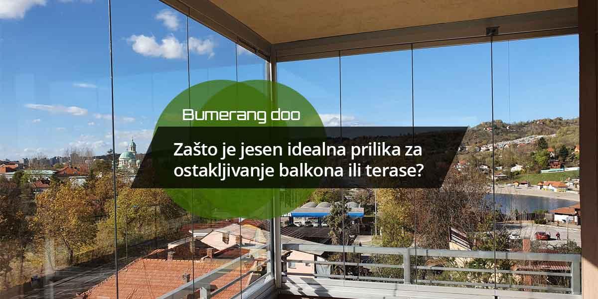 zasto je jesen idealna prilika za ostakljivanje balkona ili terase